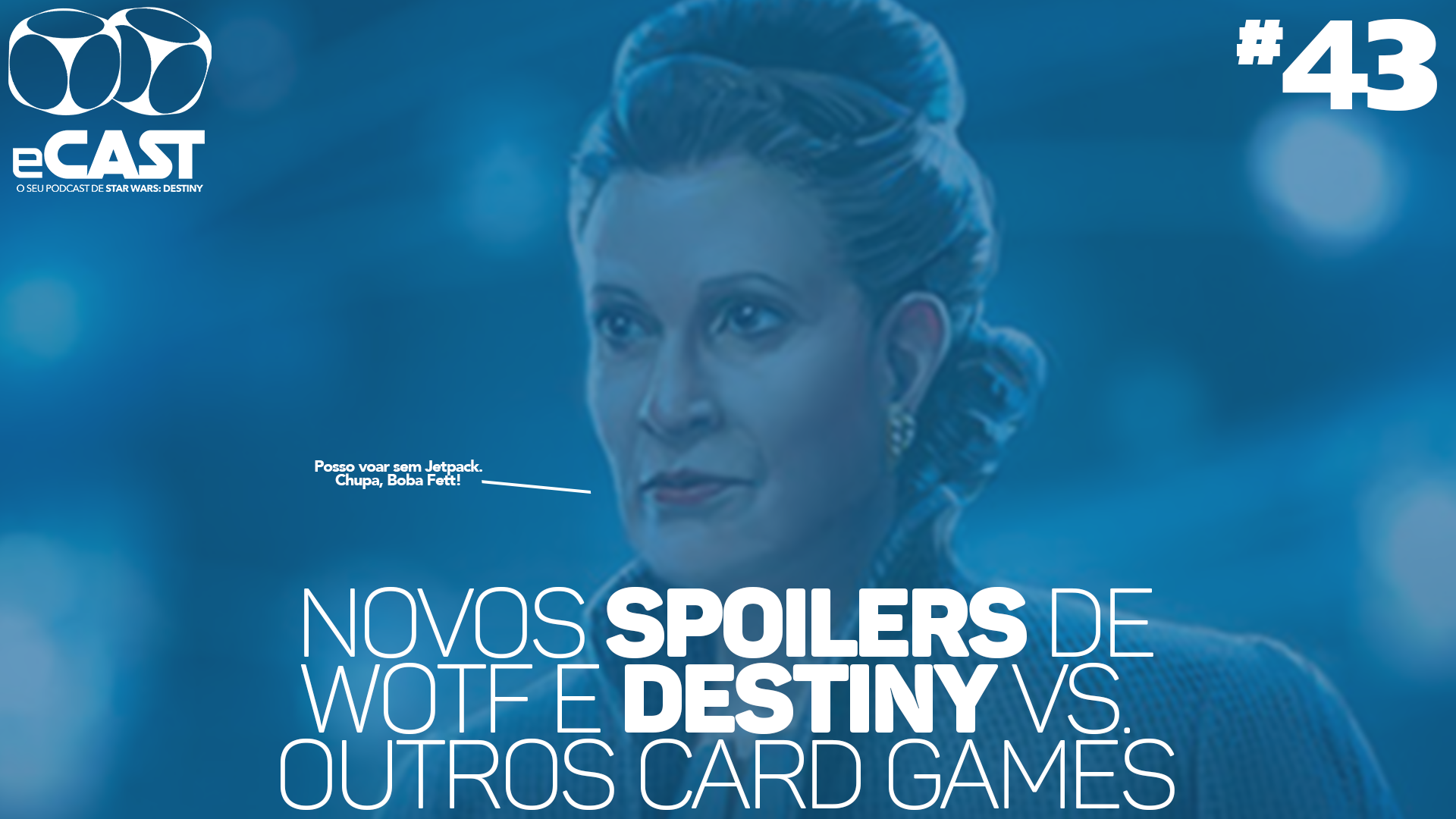 eCast 43 – Novos spoilers de WotF e Destiny vs. outros card games
